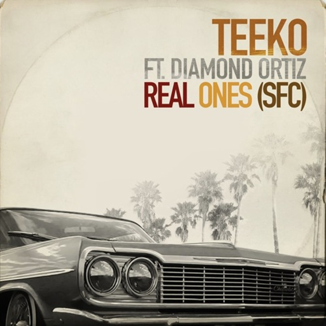 TEEKO / REAL ONES (SFC) FT. DIAMOND ORTIZ