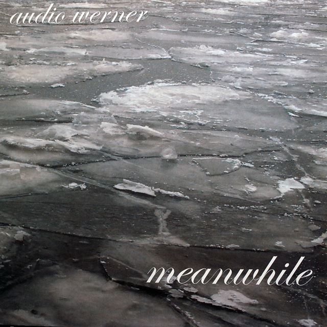 AUDIO WERNER ‎/ MEANWHILE