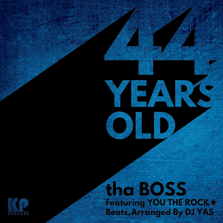 THA BOSS FEAT. YOU THE ROCK & DJ YAS / 44 YEARS OL