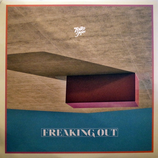 TORO Y MOI ‎/ FREAKING OUT