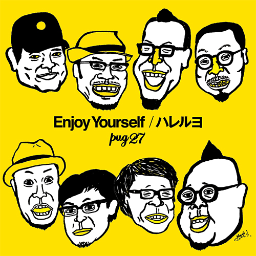 PUG27 / ENJOY YOURSELF