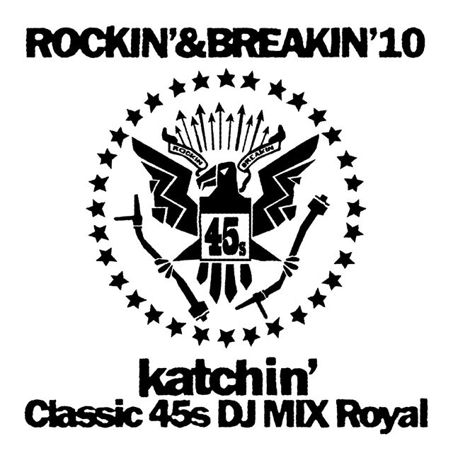 "KATCHIN' / ROCKIN'' & BREAKIN'' 10 ""CLASSIC 45S DJ MIX ROYAL"""