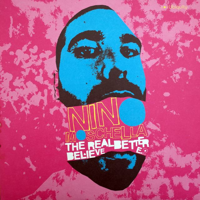 NINO MOSCHELLA ‎/ REAL BETTER BELIEVE E.P.
