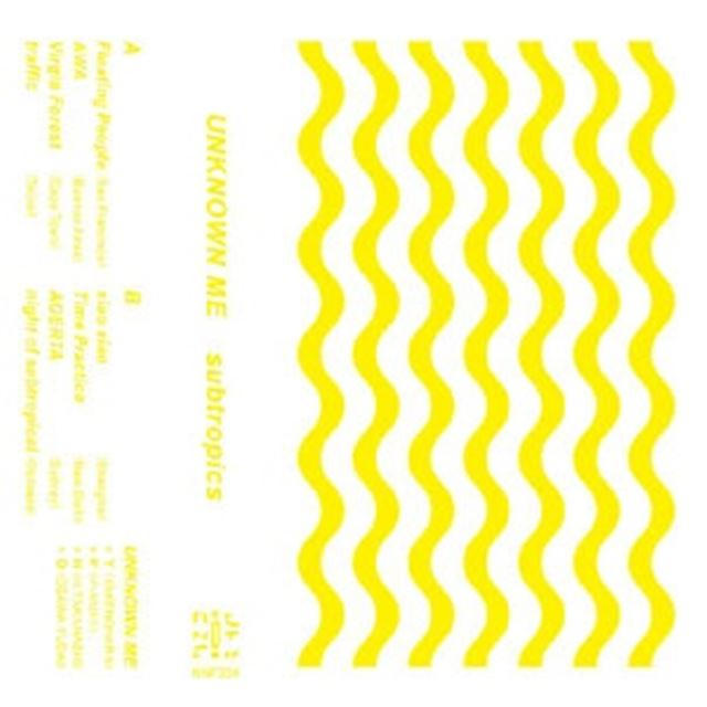 UNKNOWN ME / SUBTROPICS (TAPE)