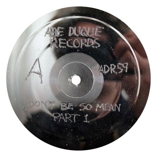 ABE DUQUE ‎/ DON'T BE SO MEAN PART I