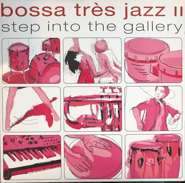 VARIOUS / BOSSA TRES JAZZ II STEP INTO THE GALLERY