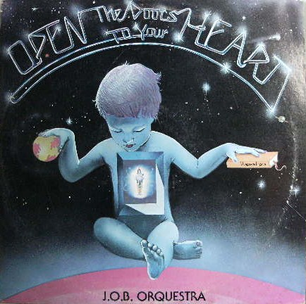 J.O.B. ORQUESTRA / OPEN THE DOORS TO YOUR HEART