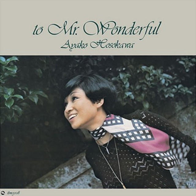 細川綾子 (AYAKO HOSOKAWA) / TO MR. WONDERFUL
