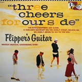 FLIPPER'S GUITAR / THREE CHEERS FOR OUR SIDE (PROMO)