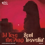 DJ TOYO THE PIMP / SOUL TRAVELIN'
