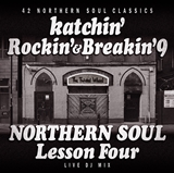 KATCHIN' / ROCKIN' & BREAKIN' 9 NORTHERN SOUL LESSON FOUR