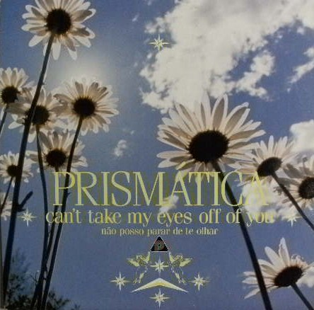 PRISMATICA / CAN'T TAKE MY EYES OFF OF YOU
