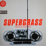 SUPERGRASS ‎/ PUMPING ON YOUR STEREO