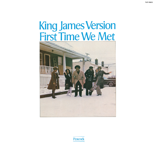 KING JAMES VERSION / FIRST TIME WE MET