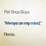 PET SHOP BOYS ‎/ ALWAYS ON MY MIND (REMIX)