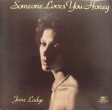 JUNE LODGE / SOMEONE LOVES YOU HONEY