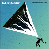 DJ SHADOW / MOUNTAIN WILL FALL