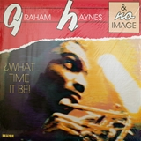 GRAHAM HAYNES / WHAT TIME IT BE?