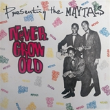 MAYTALS ‎/ NEVER GROW OLD
