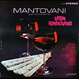 MANTOVANI AND HIS ORCHESTRA ‎/ LATIN RENDEZVOUS
