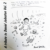 VARIOUS / A TRIBUTE TO DANIEL JOHNSTON VOL.2