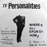 TELEVISION PERSONALITIES ‎/ WHERE'S BILL GRUNDY