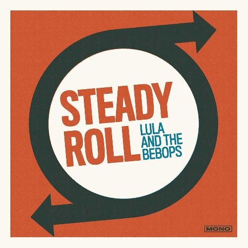 LULA & THE BEBOPS / BEBOPS STEADY ROLL