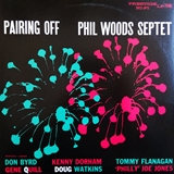 PHIL WOODS SEPTET ‎/ PAIRING OFF