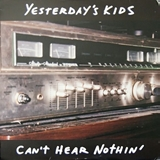YESTERDAY'S KIDS ‎/ CAN'T HEAR NOTHIN'
