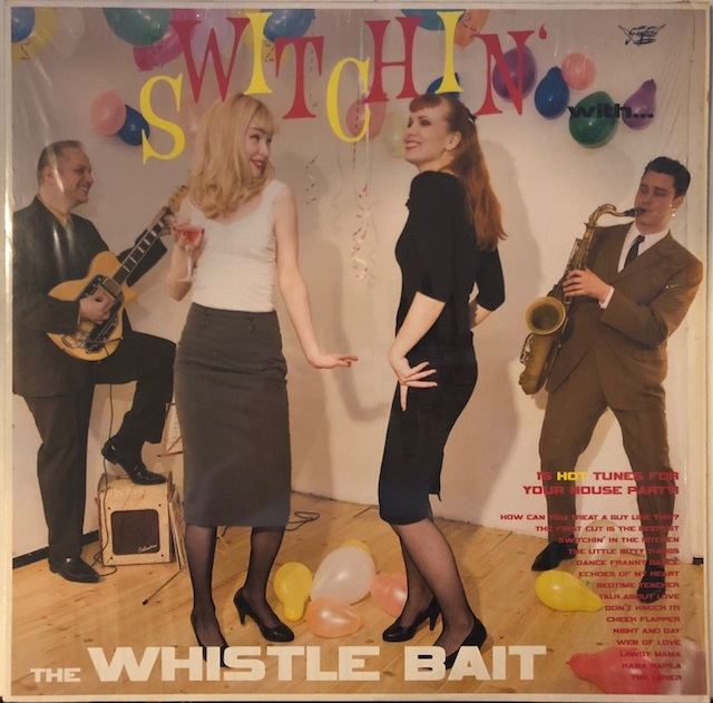 WHISTLE BAIT / SWITCHIN' WITH