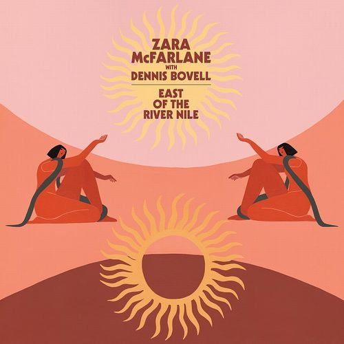 ZARA MCFARLANE / EAST OF THE RIVER NILE