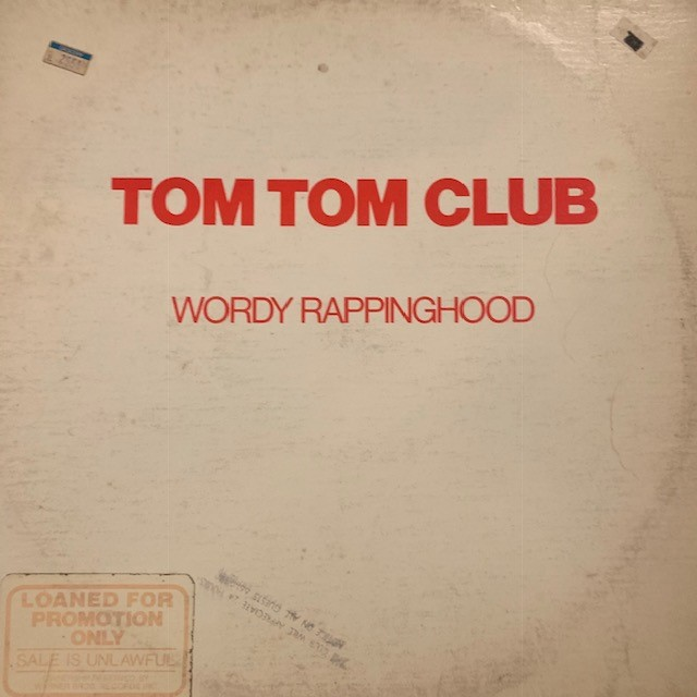 TOM TOM CLUB / WORDY RAPPINGHOOD