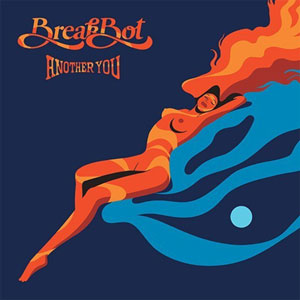 BREAKBOT / ANOTHER YOU EP