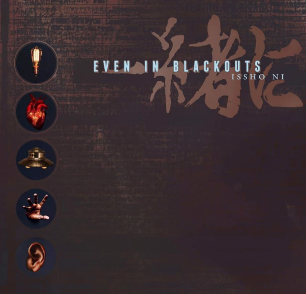 EVEN IN BLACKOUTS / ISSHO NI (一緒に)