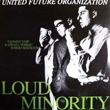 UNITED FUTURE ORGANIZATION / LOUD MINORITY (ZERO)