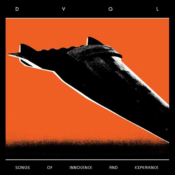DYGL / SONGS OF INNOCENCE & EXPERIENCE