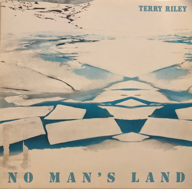 TERRY RILEY / NO MAN'S LAND