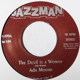 ADA MOORE / THE DEVIL IS A WOMAN