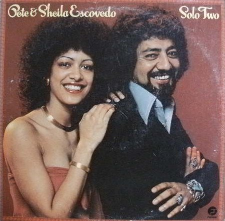 PETE & SHEILA ESCOVEDO / SOLO TWO