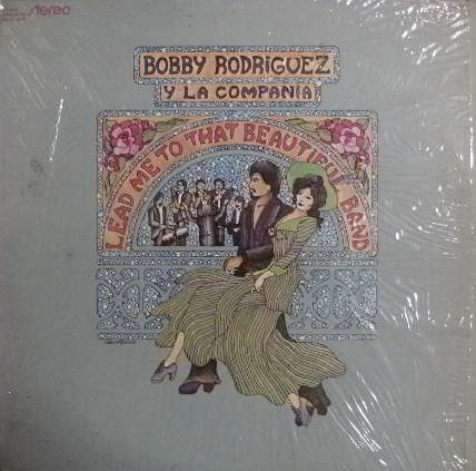 BOBBY RODRIGUEZ / LEAD ME TO THAT BEAUTIFUL BAND