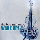 BOO RADLEYS / WAKE UP !
