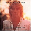 ROD STEWART / FOOT LOOSE & FANCE FREE