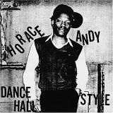 HORACE ANDY / DANCE HALL STYLE