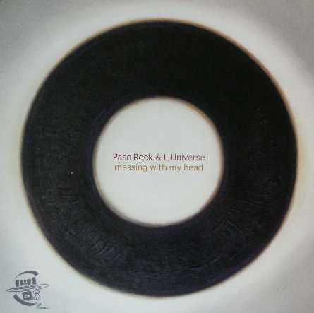PASE ROCK & L UNIVERSE / MESSING WITH MY HEAD
