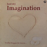 VARIOUS (CHOSEN FEW、DENROY WILSON、CORNELL CAMPBELL) / JUST MY IMAGINATION
