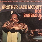 BROTHER JACK MCDUFF / HOT BARBEQUE