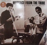 MESSAGE FROM THE TRIBE / AN ANTHOLOGY OF TRIBE
