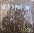 MIC JACK PRODUCTION / SOUL BROTHER
