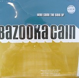 BAZOOKA CAIN / HERE COME THE DAYS OFのアナログレコードジャケット