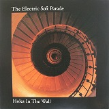 ELECTRIC SOFT PARADE / HOLES IN THE WALL